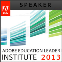Adobe Education Leader Institute: Speaker