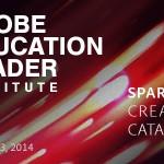 Recap of the Adobe Education Leader Institute 2014